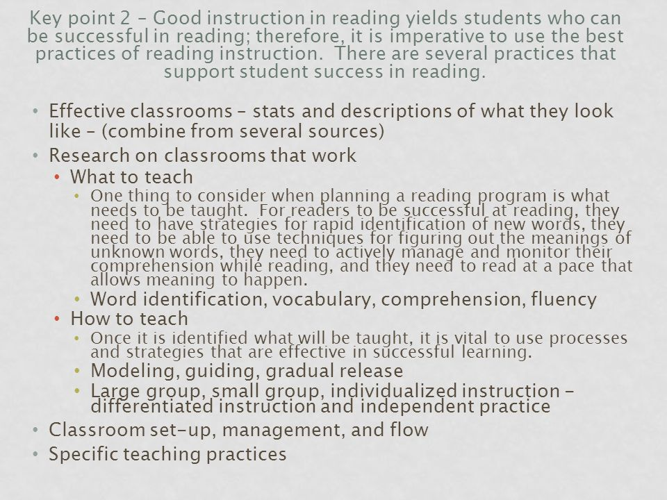Key point 2 – Good instruction in reading yields students who can be successful in reading; therefore, it is imperative to use the best practices of reading instruction.