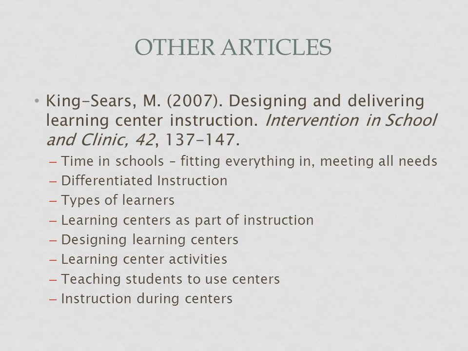 OTHER ARTICLES King-Sears, M. (2007). Designing and delivering learning center instruction.
