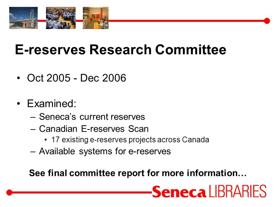Systems tested for e-reserves Commercial system: Docutek Seneca owned systems: Blackboard, Voyager, EDC