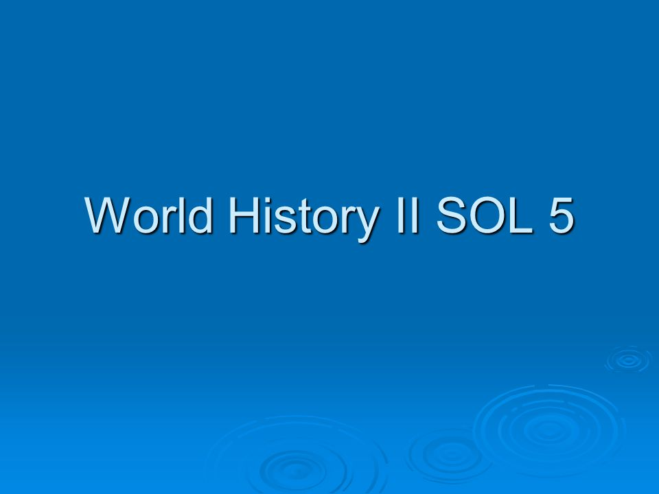 World History II SOL 5