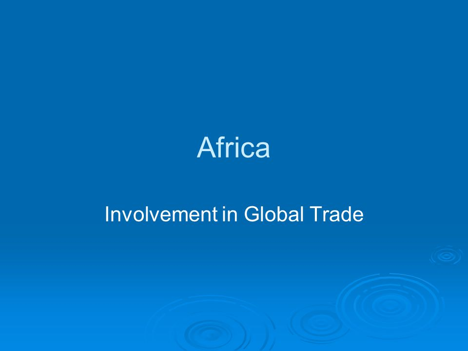 Africa Involvement in Global Trade