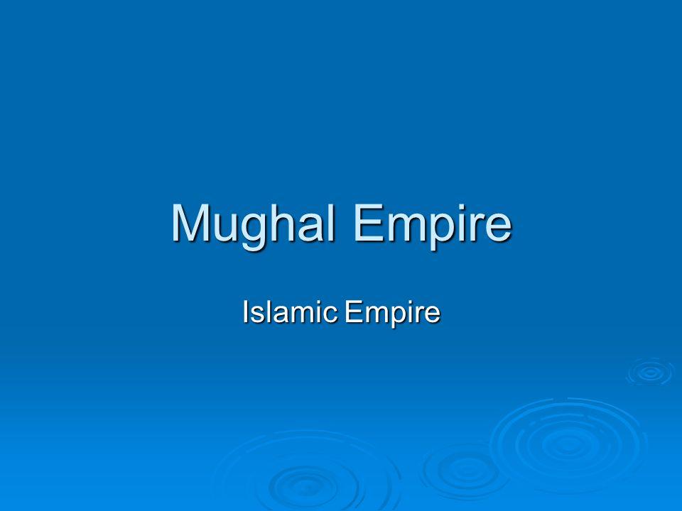 Mughal Empire Islamic Empire