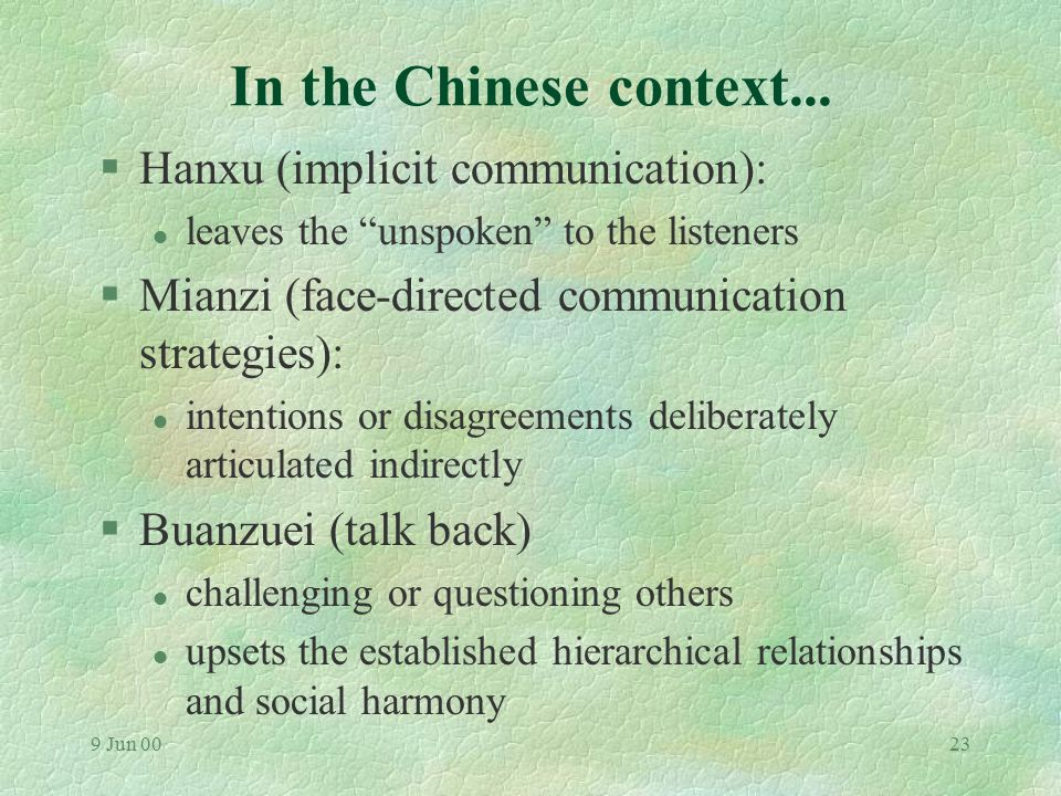 9 Jun 0022 In the Chinese context... §Social harmony - foundation of Chinese culture §Underpinning communication and interpersonal relationships §Main