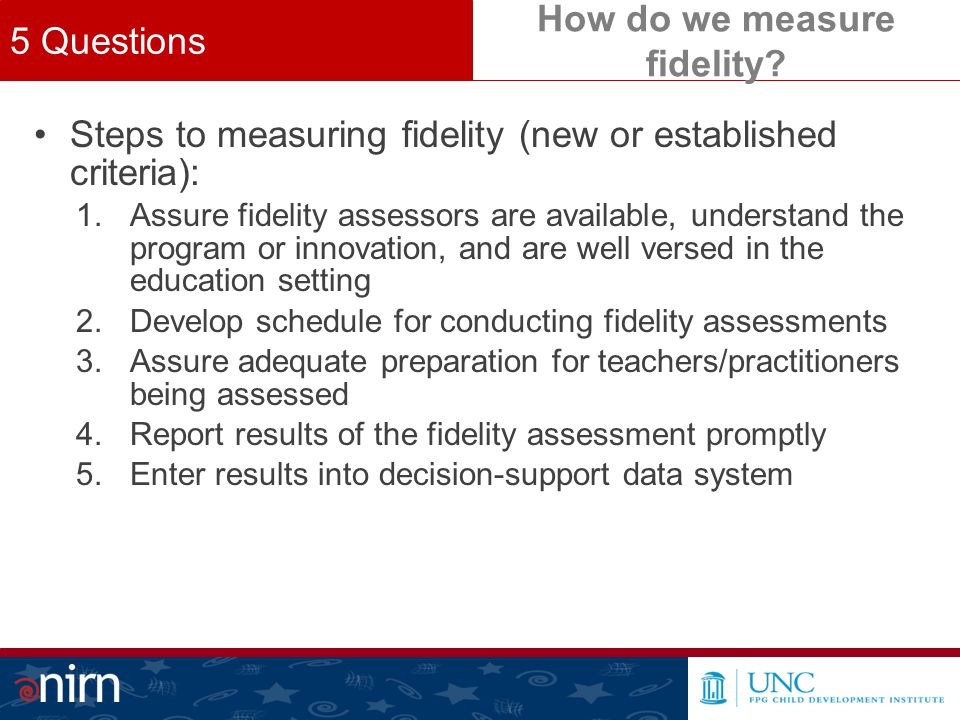 How do we measure fidelity. Steps to measuring fidelity (new or established criteria): 1.