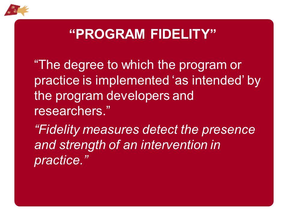 Use fidelity data for program improvement.