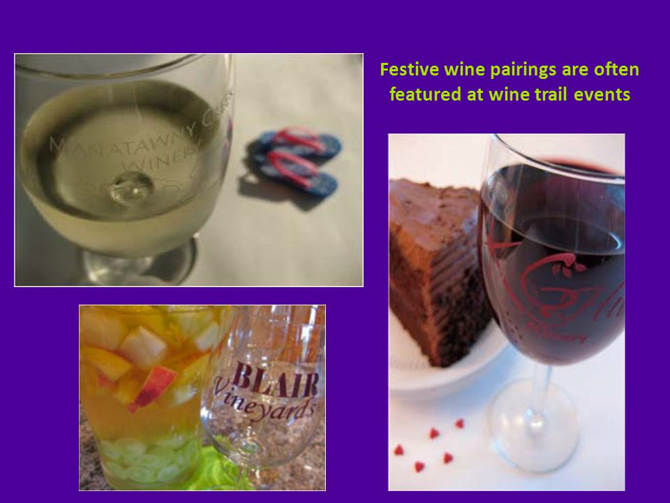 Festive wine pairings are often featured at wine trail events