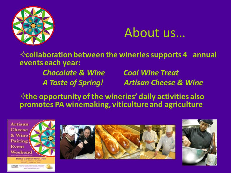  collaboration between the wineries supports 4 annual events each year: Chocolate & Wine Cool Wine Treat A Taste of Spring.