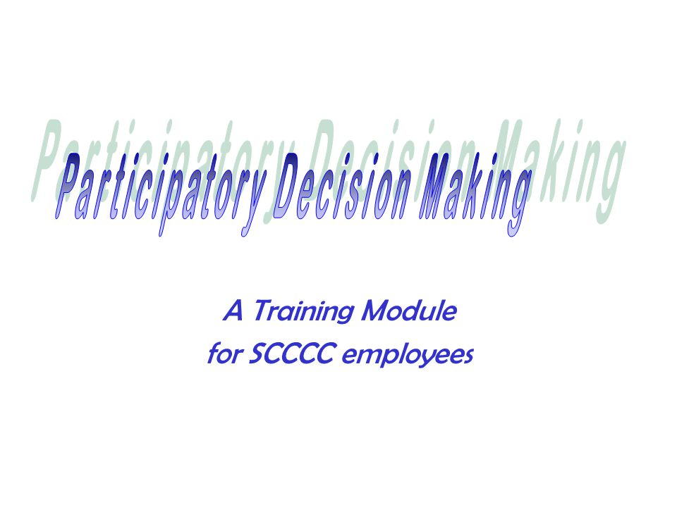 A Training Module for SCCCC employees