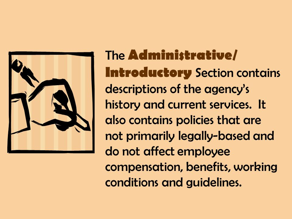 The Administrative/ Introductory Section contains descriptions of the agency's history and current services.