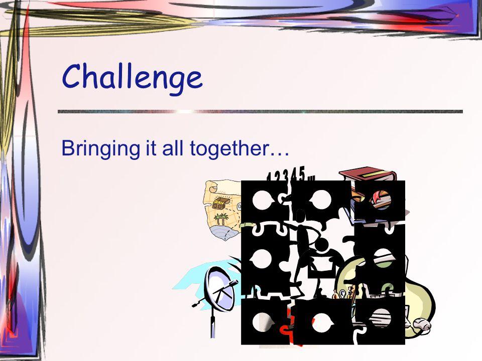 Challenge Bringing it all together…