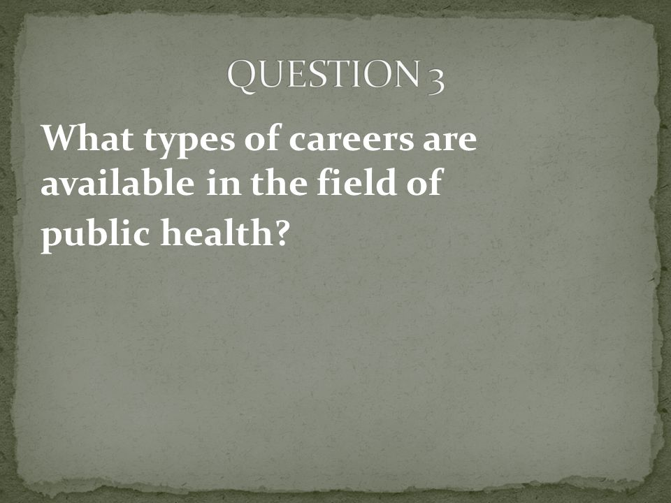 What types of careers are available in the field of public health