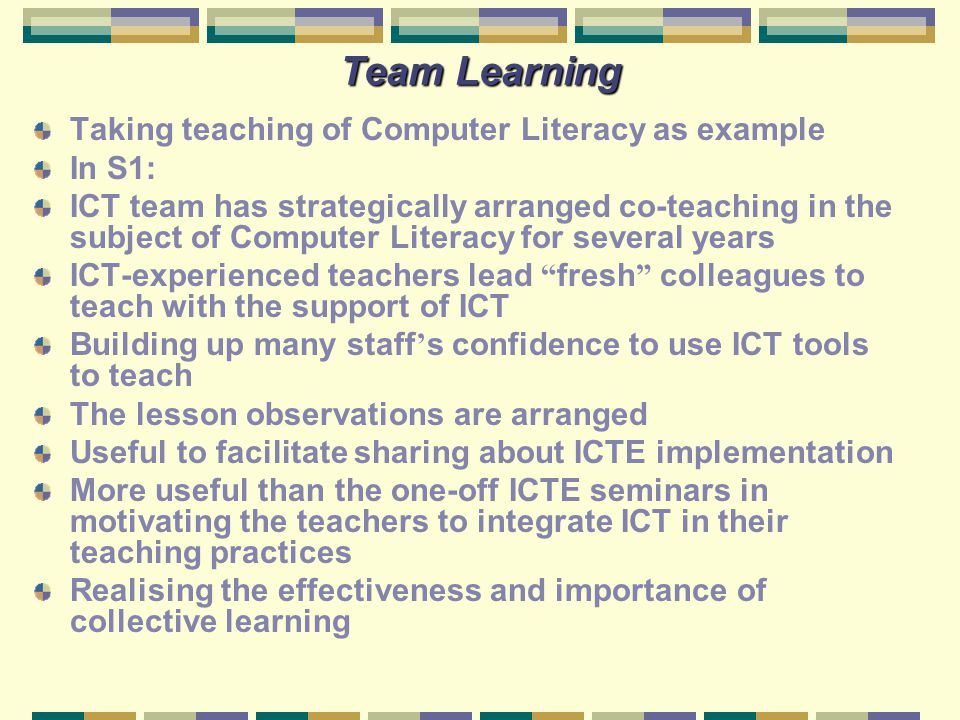 Team Learning Taking teaching of Computer Literacy as example In S1: ICT team has strategically arranged co-teaching in the subject of Computer Litera