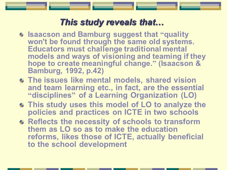 "This study reveals that … Isaacson and Bamburg suggest that "" quality won't be found through the same old systems. Educators must challenge traditiona"