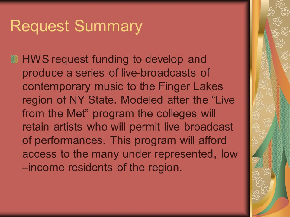 Request Summary HWS request funding to develop and produce a series of live-broadcasts of contemporary music to the Finger Lakes region of NY State. M