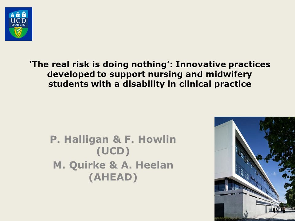 'The real risk is doing nothing': Innovative practices developed to support nursing and midwifery students with a disability in clinical practice P.