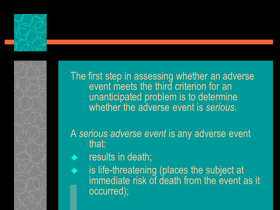 The first step in assessing whether an adverse event meets the third criterion for an unanticipated problem is to determine whether the adverse event is serious.