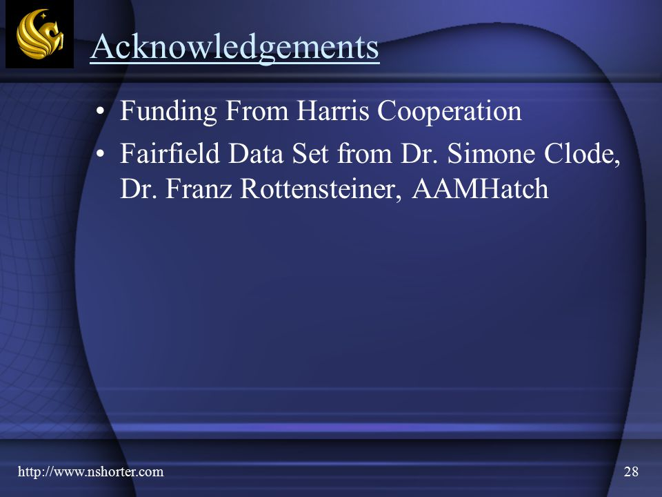 http://www.nshorter.com28 Acknowledgements Funding From Harris Cooperation Fairfield Data Set from Dr.