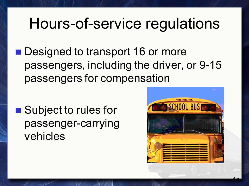 Hours-of-service regulations Transporting hazardous materials in a type and quantity which require placarding Transporting hazardous materials in a type and quantity which require placarding 1d