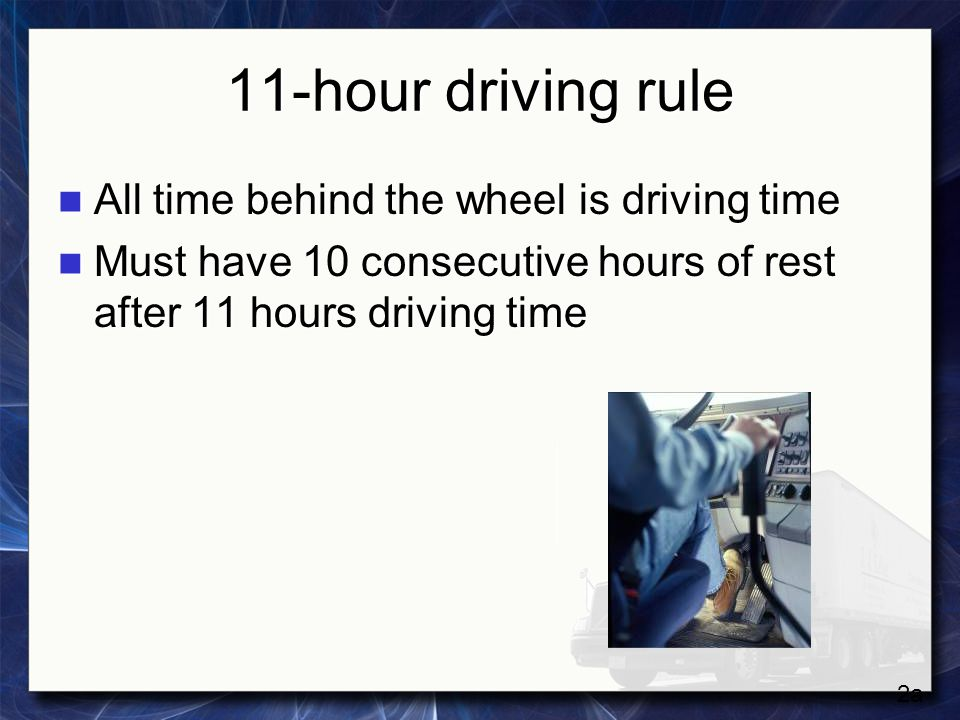 11-hour driving rule Adverse conditions Adverse conditions Emergencies Emergencies Local Christmas deliveries Local Christmas deliveries Driving in Alaska Driving in Alaska Motion picture production Motion picture production 2b