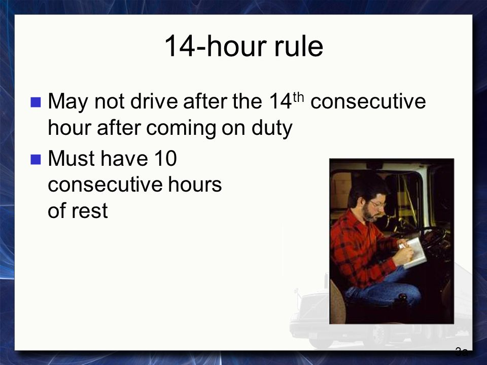 14-hour rule Off-duty time does not extend the 14-hour day Off-duty time does not extend the 14-hour day Can be extended using split-sleeper option or short-haul exceptions.