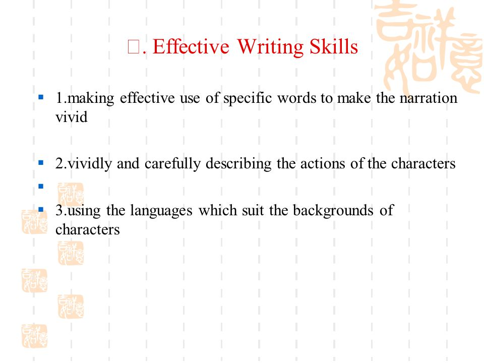 Ⅳ. Effective Writing Skills  1.making effective use of specific words to make the narration vivid  2.vividly and carefully describing the actions of