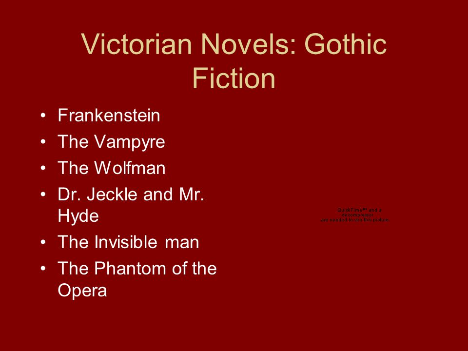 Victorian Novels: Gothic Fiction Frankenstein The Vampyre The Wolfman Dr.