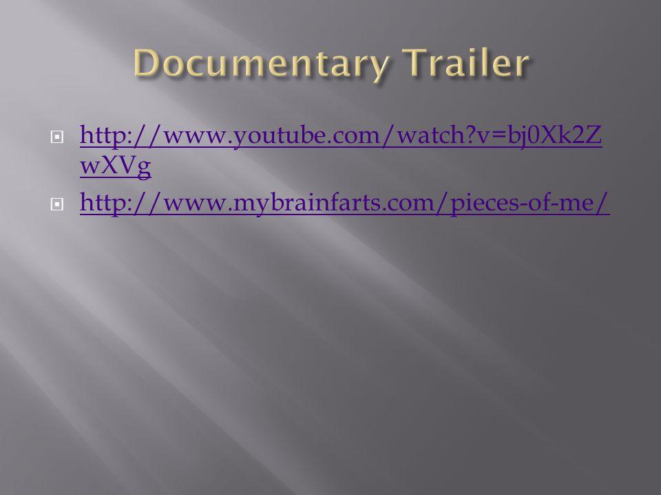  http://www.youtube.com/watch v=bj0Xk2Z wXVg http://www.youtube.com/watch v=bj0Xk2Z wXVg  http://www.mybrainfarts.com/pieces-of-me/ http://www.mybrainfarts.com/pieces-of-me/