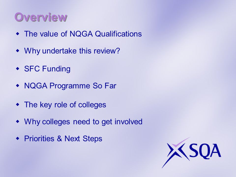 Overview  The value of NQGA Qualifications  Why undertake this review.