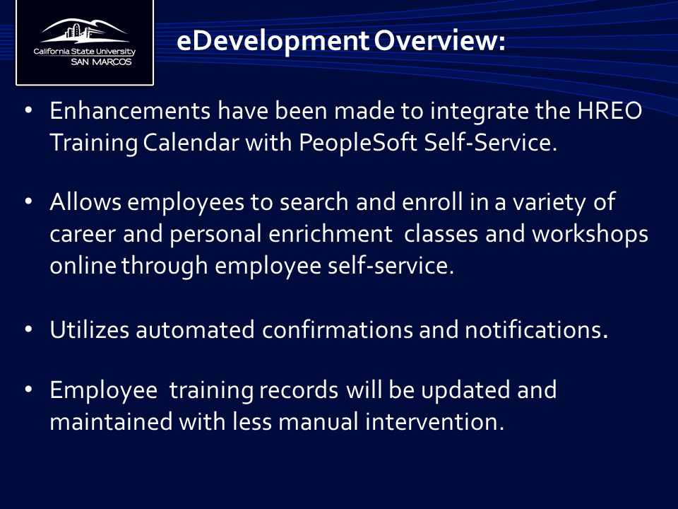 Enhancements have been made to integrate the HREO Training Calendar with PeopleSoft Self-Service.