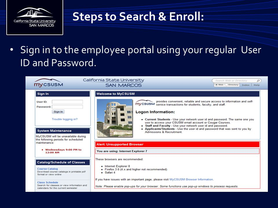 Steps to Search & Enroll: Sign in to the employee portal using your regular User ID and Password.