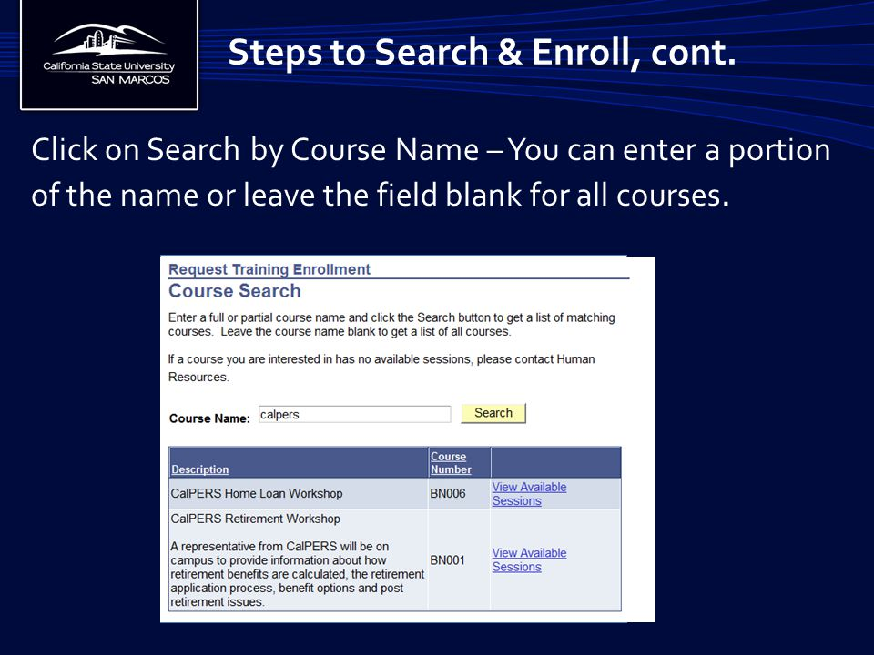 Sign onto the employee portal using your regular User ID and Password Steps to Search & Enroll, cont.