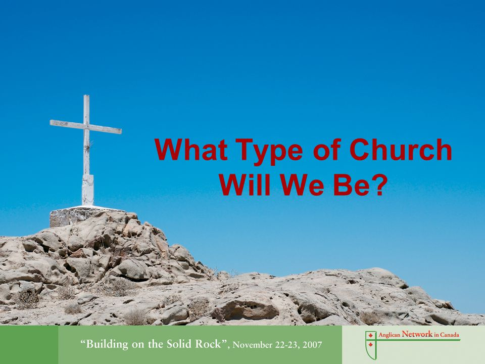 What Type of Church Will We Be?