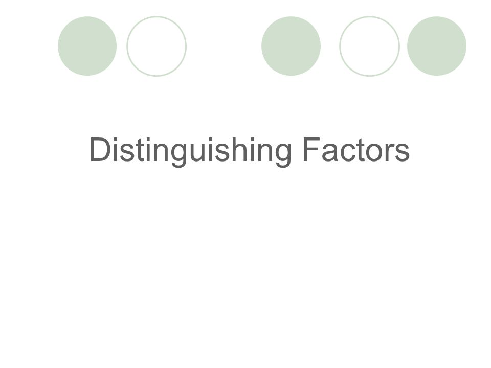 Distinguishing Factors