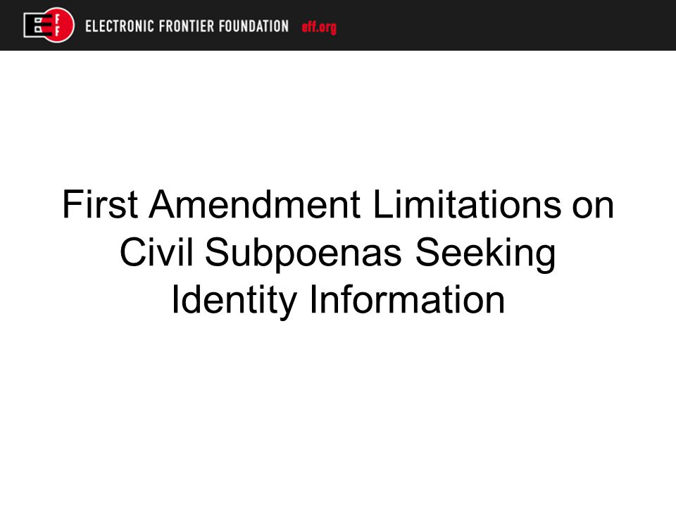 First Amendment Limitations on Civil Subpoenas Seeking Identity Information