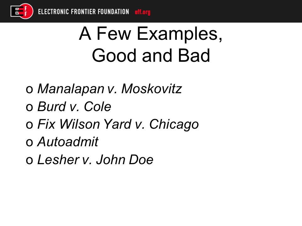 A Few Examples, Good and Bad oManalapan v. Moskovitz oBurd v.