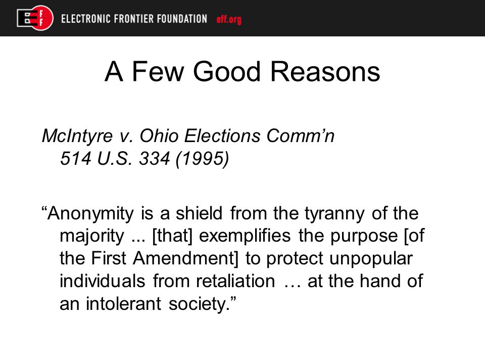 A Few Good Reasons McIntyre v. Ohio Elections Comm'n 514 U.S.