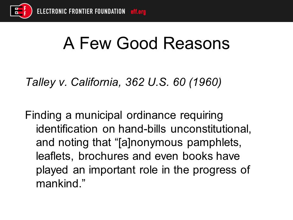 A Few Good Reasons Talley v. California, 362 U.S.