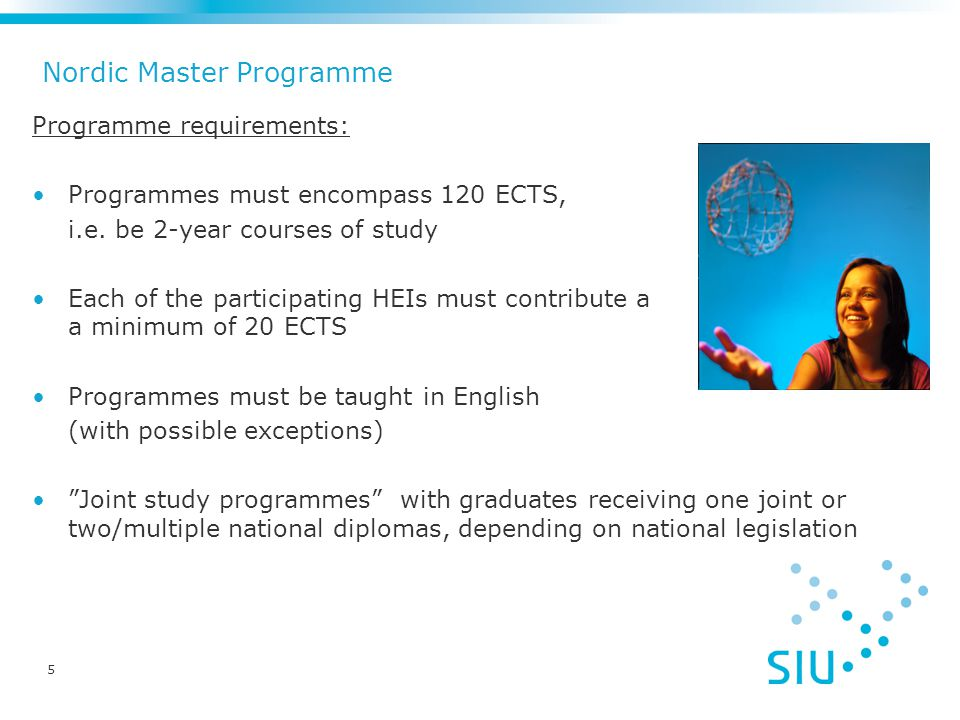 5 Programme requirements: Programmes must encompass 120 ECTS, i.e.
