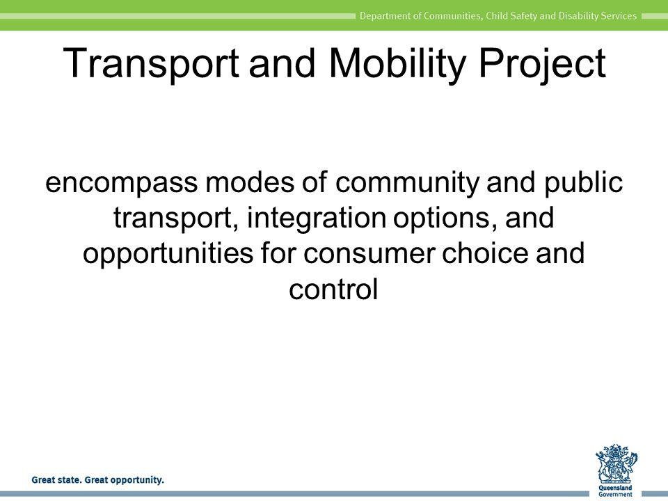 Transport and Mobility Project encompass modes of community and public transport, integration options, and opportunities for consumer choice and control