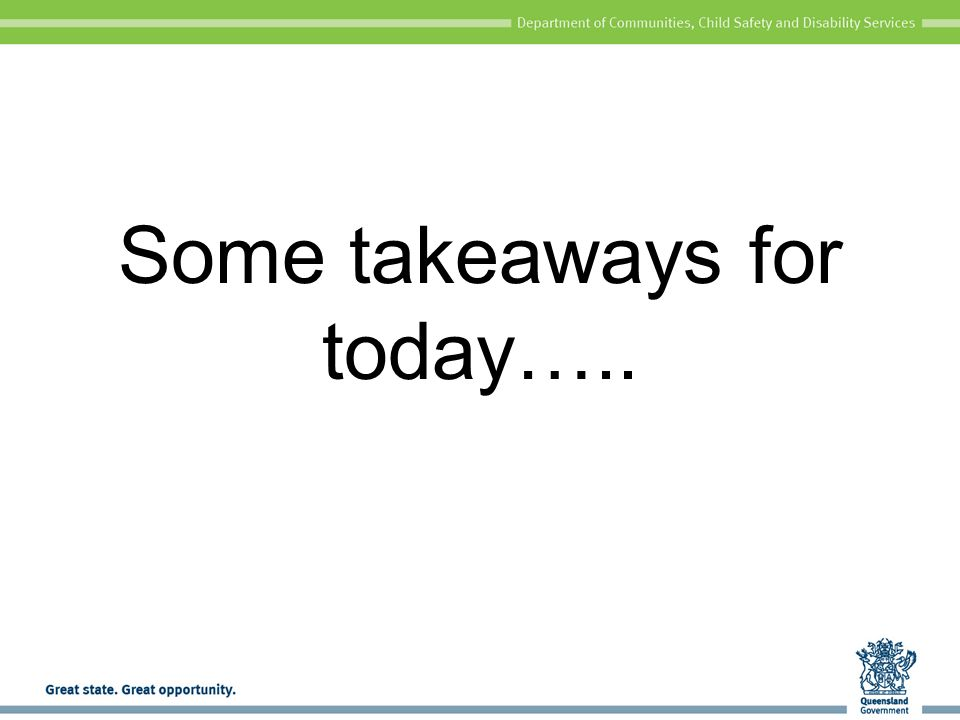 Some takeaways for today…..