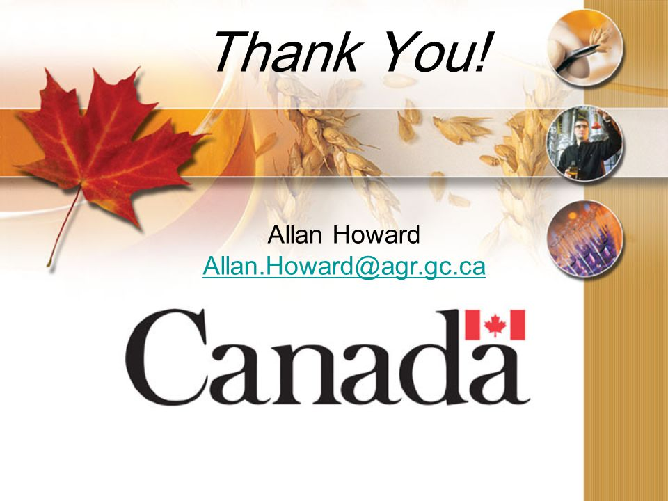 Thank You! Allan Howard Allan.Howard@agr.gc.ca