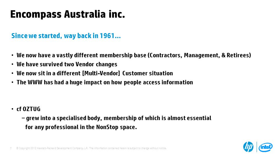 © Copyright 2012 Hewlett-Packard Development Company, L.P. The information contained herein is subject to change without notice. 7 Encompass Australia