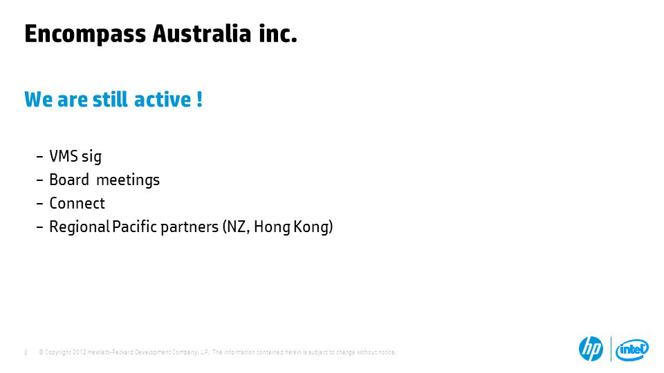 © Copyright 2012 Hewlett-Packard Development Company, L.P. The information contained herein is subject to change without notice. 8 Encompass Australia
