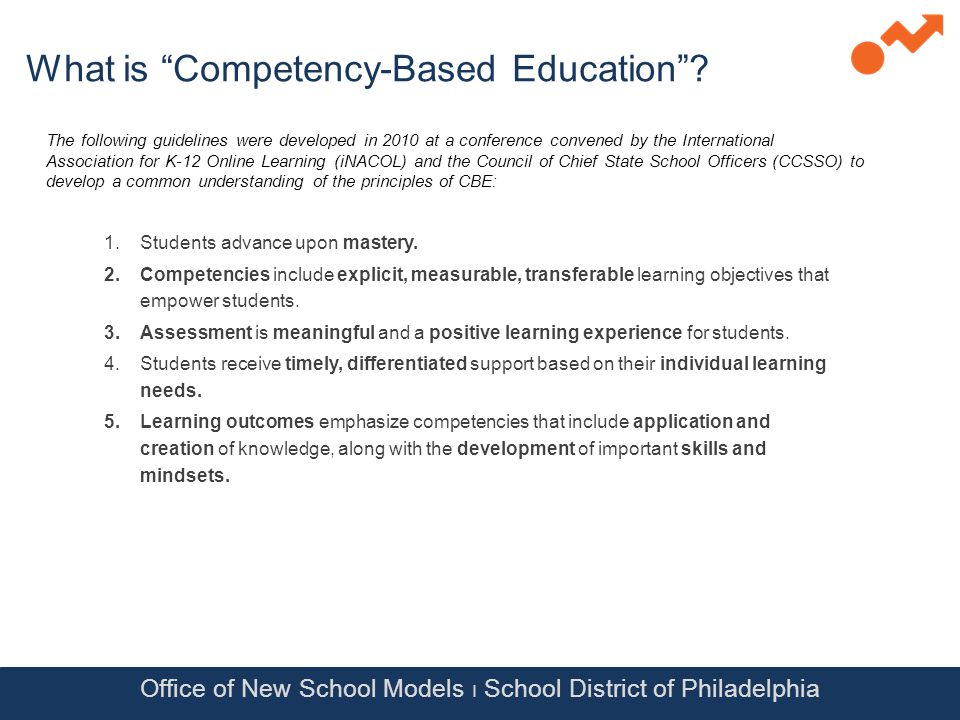 What is Competency-Based Education . 1.Students advance upon mastery.
