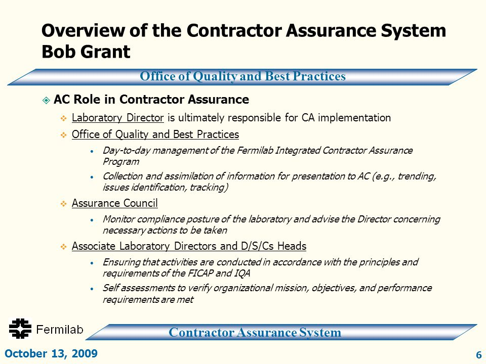 Contractor Assurance System Office of Quality and Best Practices Overview of the Contractor Assurance System Bob Grant  AC Role in Contractor Assuran