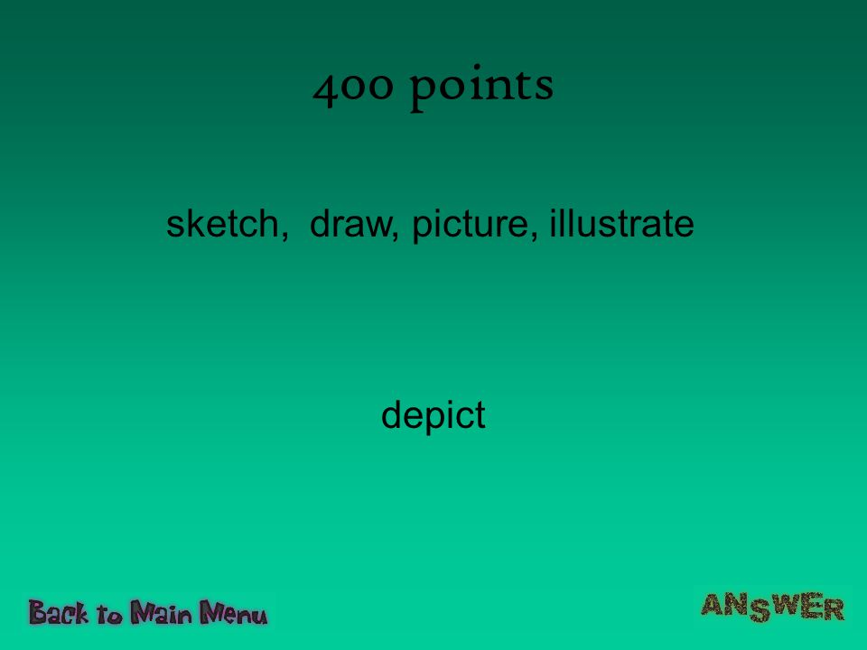400 points sketch, draw, picture, illustrate depict