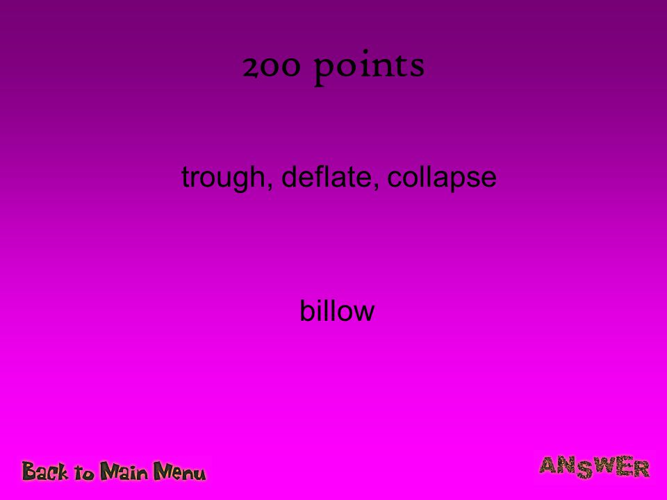 200 points trough, deflate, collapse billow