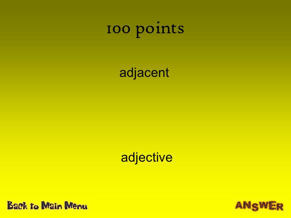 100 points adjacent adjective