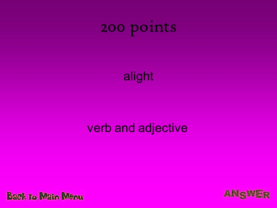 200 points alight verb and adjective