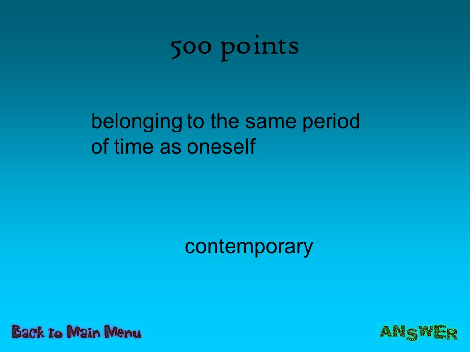 500 points contemporary belonging to the same period of time as oneself